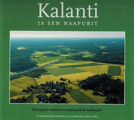 Kaitanen Veijo - Laukkanen Esa (toim.) - Uotila Kari (toim.) - Muinainen Kalanti ja sen naapurit - Talonpojan maailma rautakaudelta keskiajalle