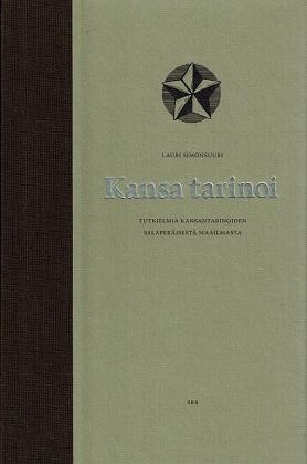 Simonsuuri Lauri - Kansa tarinoi - Tutkielmia kansantarinoiden salaperäisestä maailmasta