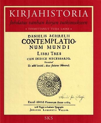 Laine Tuija (toim.) - Kirjahistoria - Johdatus vanhan kirjan tutkimukseen