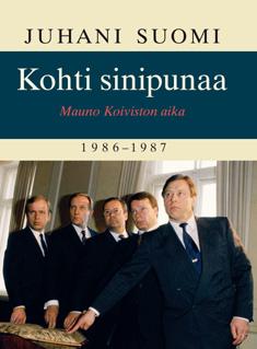 Suomi Juhani - Kohti sinipunaa - Mauno Koiviston aika 1986-1987