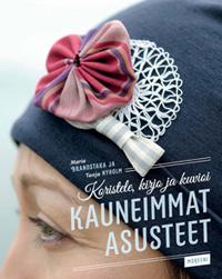 Brandstaka Maria - Nyholm Tanja - Koristele, kirjo ja kuvioi kauneimmat asusteet