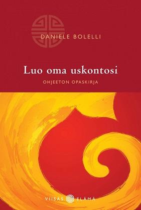 Bolelli Daniele - Luo oma uskontosi - Ohjeeton opaskirja