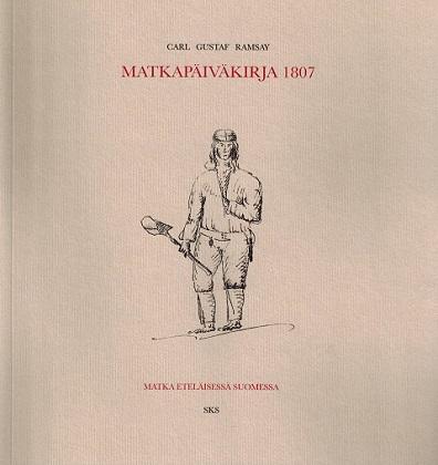 Ramsay Carl Gustaf - Matkapäiväkirja 1807 - Matka eteläisessä Suomessa