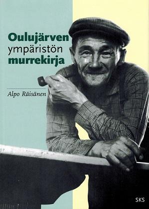 Räisänen Alpo - Oulujärven ympäristön murrekirja