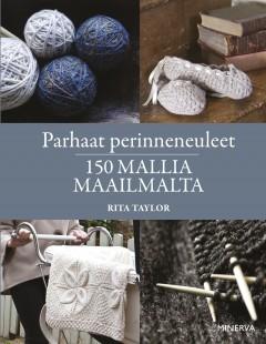 Taylor Rita - Parhaat perinneneuleet - 150 mallia maailmalta