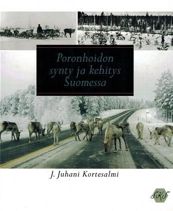Kortesalmi Juhani J. - Poronhoidon synty ja kehitys Suomessa