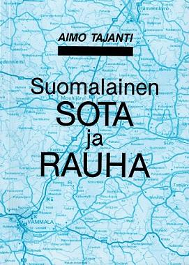 Tajanti Aimo - Suomalainen sota ja rauha