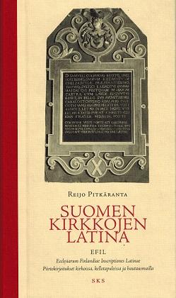 Pitkäranta Reijo - Suomen kirkkojen latina - Piirtokirjoitukset kirkoissa, tapuleissa ja hautausmailla