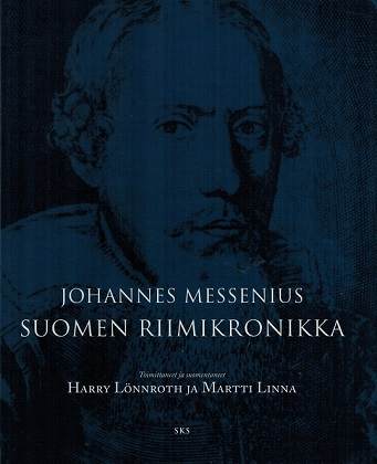 Messenius Johannes - Linna Martti (toim.) - Lönnroth Harry (suom.) - Johannes Messeniuksen Suomen riimikronikka