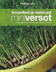 Hill Fionna - Terveelliset ja maistuvat miniversot - Kasvata luonnon omaa superruokaa