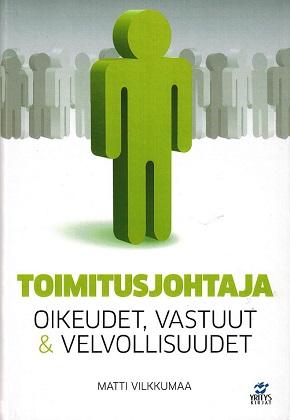 Vilkkumaa Matti - Toimitusjohtaja - Oikeudet, vastuut & velvollisuudet