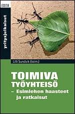 Sundvik Lilli (toim.) - Toimiva työyhteisö - Esimiehen haasteet ja ratkaisut