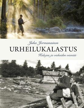 Jormanainen Juha - Urheilukalastus - Kalojen ja vieheiden viemää