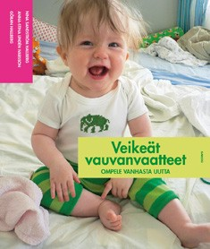 Sandström Hallberg Nina, Linden Ivarsson Anna-Stina, Hallberg Göran - Veikeät vauvanvaatteet - Ompele vanhasta uutta
