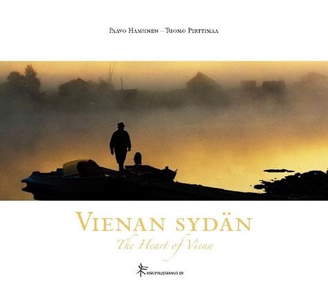 Hamunen Paavo - Pirttimaa Tuomo - Vienan sydän - The Heart of Viena