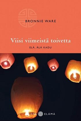 Ware Bonnie - Viisi viimeistä toivetta