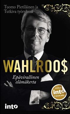 Pietiläinen Tuomo - Tutkiva työryhmä - Wahlroos - Epävirallinen elämäkerta
