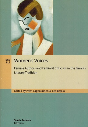 Lappalainen Päivi (toim.) - Rojola Lea - Women's Voices - Female Authors and Feminist Criticism in the Finnish Literary Tradition