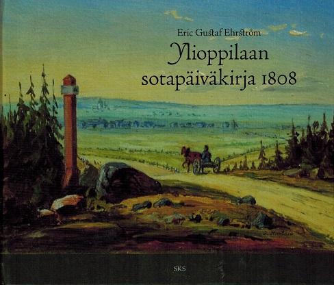 Ehrström Eric Gustaf - Ylioppilaan sotapäiväkirja 1808
