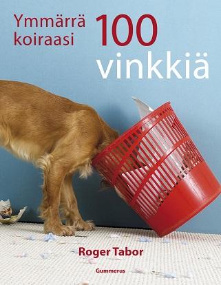 Tabor Roger - Ymmärrä koiraasi - 100 vinkkiä