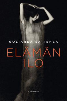 Sapienza Goliarda - Elämän ilo