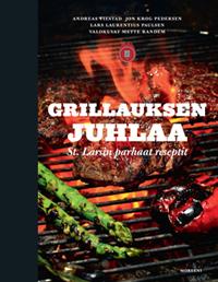 Viestad Andreas - Krog Pedersen Jon - Laurentius Paulsen Lars - Grillauksen juhlaa - St. Larsin parhaat reseptit