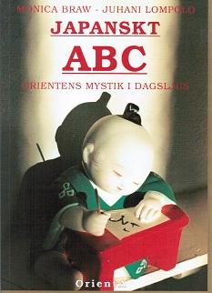 Braw Monica - Lompolo Juhani - Japanskt ABC - Orientens mystik i dagsljus