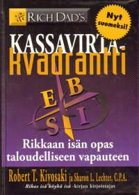 Kiyosaki Robert T. - Lechter Sharon L. - Kassavirtakvadrantti - Rikkaan isän opas taloudelliseen vapauteen