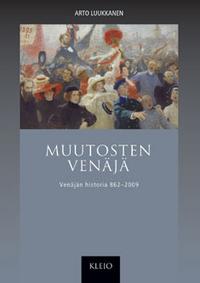 Luukkanen Arto - Muutosten Venäjä - Venäjän historia 862-2009