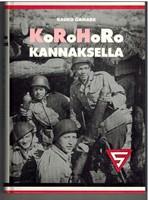 KoRoHoro Kannaksella.  Kraatinheitinkomppania 13./JR 48 jatkosodassa ja rintamayhteisönä