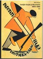Venäjän Karjala ja Muurmanni 1914-1922. Maailmansota, vallankumous, ulkomaiden interventio ja sisällissota