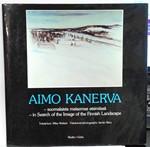 Aimo Kanerva - suomalaista maisemaa etsimässä - in Search of the Image of the Finnish Landscape