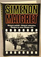 Maigret pelkää - Maigret uskoutuu - Maigret ja mies siltojen alta
