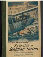 Suomalaisen lentäjän tarina. Jännittävä seikkailukirja nuorisolle
