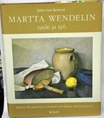 Martta Wendelinin taide ja työ - Martta Wendelinin elämäntyön kaksi ulottuvuutta
