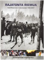 Rajatonta riemua - Keski-Pohjanmaan maakuntaviesti 1952-2007