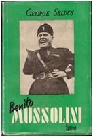 Benito Mussolini - Fascismin kertomatta jätetty historia