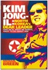 Kim Jong-Il - North Korea´s Dear Leader