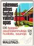Rakennuspiirustusten valintaopas - 136 tyyppiä:  asuinrakennuksia 124, huviloita, saunoja 12