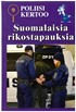 Poliisi kertoo - suomalaisia rikostapauksia 9