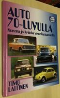 Auto 70-luvulla: Nousun ja kriisin vuosikymmenellä