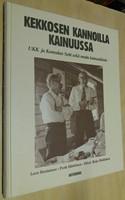 Kekkosen kannoilla Kainuussa - UKK ja Komulan Setti sekä muita kainuulaisia