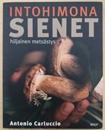 Intohimona sienet - hiljainen metsästys