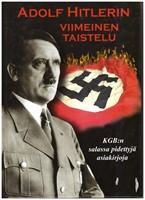 Adolf Hitlerin viimeinen taistelu - KGB:n salassa pidettyjä asiakirjoja