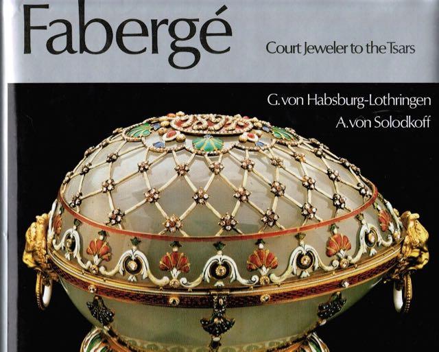 Faberge - Court Jeweler to the Tsars - Habsburg-Lothringen G. von - Solodkoff A. von tuotekuva