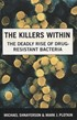 The Killers Within - The Deadly Rise of Drug-resistant Bacteria (tappajabakteerit)