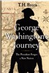 George Washington's Journey - The President Forges a New Nation