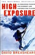 High Exposure - An Enduring Passion for Everest and Unforgiving Places