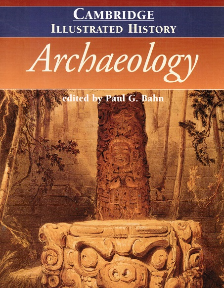 kuva: The Cambridge Illustrated History of Archaeology (arkeologia)
