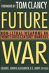 Future War - Non-Lethal Weapons in Twenty-First-Century Warfare